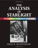 Portada de THE ANALYSIS OF STARLIGHT: TWO CENTURIES OF ASTRONOMICAL SPECTROSCOPY