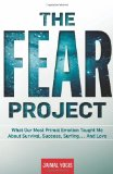 Portada de THE FEAR PROJECT: WHAT OUR MOST PRIMAL EMOTION TAUGHT ME ABOUT SURVIVAL, SUCCESS, SURFING... AND LOVE