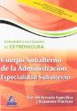 Portada de CUERPO DE SUBALTERNO  DE LA ADMINISTRACI ON DE LA COMUNIDAD AUTONOMA DE EXTREMADURA. TEST DEL TEMARIO ESPECIFICO Y SUPUESTOS PRACTICOS