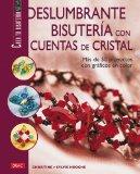 Portada de DESLUMBRANTE BISUTERIA CON CUENTAS DE CRISTAL: MAS DE 50 PROYECTOS CON GRAFICOS EN COLOR
