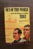 Portada de OUT OF THIS WORLD : ACROSS THE HIMALAYAS TO FORBIDDEN TIBET