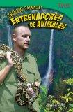 Portada de TRABAJO SALVAJE! ENTRENADORES DE ANIMALES (WILD WORK! ANIMAL TRAINERS) (TIME FOR KIDS NONFICTION READERS)