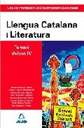 Portada de COS DE PROFESSORS D ENSENYAMENT SECUNDARI: LLENGUA CATALANA Y LITERATURA: TEMARI: VOLUMEN IV