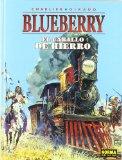 EL CABALLO DE HIERRO (BLUEBERRY Nº 3) (2ª ED.)