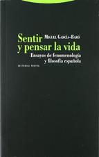 Portada de SENTIR Y PENSAR LA VIDA. ENSAYOS DE FENOMENOLOGÍA Y FILOSOFÍA ESPAÑOLA (EBOOK)