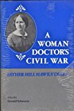 Portada de A WOMAN DOCTOR'S CIVIL WAR: ESTHER HILL HAWKS' DIARY BY ESTHER HILL HAWKS (1989-02-02)