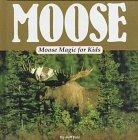 Portada de MOOSE MAGIC FOR KIDS (ANIMAL MAGIC FOR KIDS)