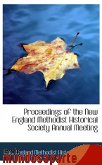 Portada de PROCEEDINGS OF THE NEW ENGLAND METHODIST HISTORICAL SOCIETY ANNUAL MEETING