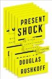 Portada de PRESENT SHOCK: WHEN EVERYTHING HAPPENS NOW