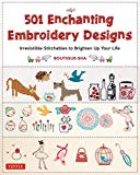 Portada de 501 ENCHANTING EMBROIDERY DESIGNS: IRRESISTIBLE STITCHABLES TO BRIGHTEN UP YOUR LIFE