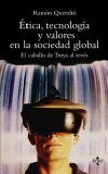 Portada de ETICA, TECNOLOGIA Y VALORES EN LA SOCIEDAD GLOBAL: EL CABALLO DE TROYA AL REVES
