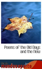 Portada de POEMS OF THE OLD DAYS AND THE NEW