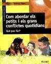 Portada de COM ABORDAR ELS PETITS I ELS GRANS CONFLICTES QUOTIDIANS