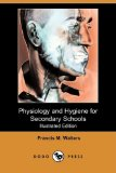 Portada de PHYSIOLOGY AND HYGIENE FOR SECONDARY SCHOOLS (ILLUSTRATED EDITION) (DODO PRESS)