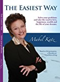 Portada de THE EASIEST WAY: SOLVE YOUR PROBLEMS AND TAKE THE ROAD TO LOVE, HAPPINESS, WEALTH AND THE LIFE OF YOUR DREAMS BY MABEL KATZ (2004-11-01)