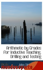 Portada de ARITHMETIC BY GRADES FOR INDUCTIVE TEACHING, DRILLING AND TESTING