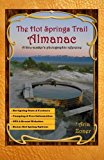 Portada de THE HOT SPRINGS TRAIL ALMANAC: A THRU-SOAKER'S PHOTOGRAPHIC REFERENCE BY ARIA ZONER (2015-02-17)