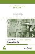 Portada de LENGUA Y LITERATURA, COMUNICACION, EDUCACION SECUNDARIA DE ADULTOS: GUIA DIDACTICA