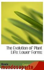 Portada de THE EVOLUTION OF PLANT LIFE: LOWER FORMS