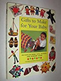 Portada de GIFTS TO MAKE FOR YOUR BABY: 100 EASY-TO-MAKE TOYS, OUTFITS AND NURSERY ITEMS BY PENELOPE CREAM (1995-05-06)