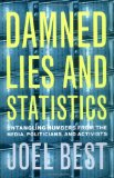 Portada de DAMNED LIES AND STATISTICS: UNTANGLING NUMBERS FROM THE MEDIA, POLITICIANS AND ACTIVISTS