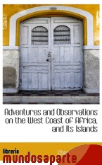 Portada de ADVENTURES AND OBSERVATIONS ON THE WEST COAST OF AFRICA, AND ITS ISLANDS