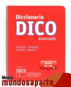 Portada de DICCIONARIO DICO AVANZADO. FRANÇAIS - ESPAGNOL  ESPAÑOL - FRANCÉS