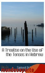Portada de A TREATISE ON THE USE OF THE TENSES IN HEBREW