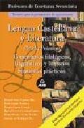 Portada de LENGUA Y LITERATURA CASTELLANA: PROFESORES DE ENSEÑANZA SECUNDARIA: PRUEBA PRACTICA