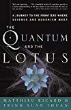 Portada de THE QUANTUM AND THE LOTUS: A JOURNEY TO THE FRONTIERS WHERE SCIENCE AND BUDDHISM MEET