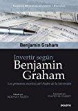 Portada de INVERTIR SEGUN BENJAMIN GRAHAM: LOS PRIMEROS ESCRITOS DEL PADRE DE LA INVERSION
