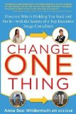 Portada de CHANGE ONE THING: DISCOVER WHAT'S HOLDING YOU BACK – AND FIX IT – WITH THE SECRETS OF A TOP EXECUTIVE IMAGE CONSULTANT 1ST (FIRST) EDITION BY WILDERMUTH, ANNA, GOULD, JODIE PUBLISHED BY MCGRAW-HILL (2009)