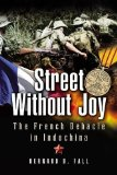 Portada de STREET WITHOUT JOY: THE FRENCH DEBACLE IN INDOCHINA BY FALL, BERNARD B. NEW EDITION (2005)