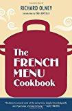 Portada de THE FRENCH MENU COOKBOOK: THE FOOD AND WINE OF FRANCE--SEASON BY DELICIOUS SEASON--IN BEAUTIFULLY COMPOSED MENUS FOR AMERICAN DINING AND ENTERTAINING BY AN AMERICAN LIVING IN PARIS... BY RICHARD OLNEY (2011-03-15)