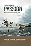 Portada de PRODUCING WITH PASSION: MAKING FILMS THAT CHANGE THE WORLD BY DOROTHY FADIMAN (2008-06-01)
