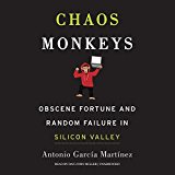 Portada de CHAOS MONKEYS: OBSCENE FORTUNE AND RANDOM FAILURE IN SILICON VALLEY BY ANTONIO GARCIA MARTINEZ (2016-06-28)
