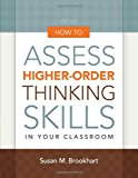 Portada de HOW TO ASSESS HIGHER-ORDER THINKING SKILLS IN YOUR CLASSROOM BY SUSAN M. BROOKHART (2010-09-15)