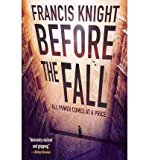 Portada de [(BEFORE THE FALL)] [AUTHOR: FRANCIS KNIGHT] PUBLISHED ON (JUNE, 2013)