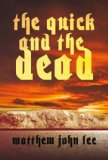 Portada de THE QUICK AND THE DEAD BY MATTHEW JOHN LEE (2008) HARDCOVER