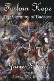 Portada de FORLORN HOPE: THE STORMING OF BADAJOZ BY JAMES MACE (2012-03-28)