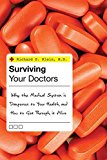 Portada de [(SURVIVING YOUR DOCTORS : WHY THE MEDICAL SYSTEM IS DANGEROUS TO YOUR HEALTH AND HOW TO GET THROUGH IT ALIVE)] [BY (AUTHOR) RICHARD S. KLEIN] PUBLISHED ON (JANUARY, 2010)