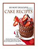 Portada de 101 MOST DELICIOUS CAKE RECIPES: FROM SWEET AND SASSY TO SAVORY AND DELECTABLE! ALL OF THE BEST IN ONE BOOK! BY DONNA K STEVENS (2013-12-16)