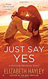Portada de JUST SAY YES: A STRICTLY BUSINESS NOVEL BY ELIZABETH HAYLEY (2015-12-01)