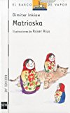 Portada de MATRIOSKA (EL BARCO DE VAPOR) (SPANISH EDITION) BY DIMITER INKIOW (2000-12-15)