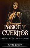 Portada de PASIÓN Y CUERNOS: ROMANCE, ACCIÓN Y SEXO A LO VIKINGO (NOVELA ROMÁNTICA Y ERÓTICA EN ESPAÑOL: FANTASÍA Nº 1)