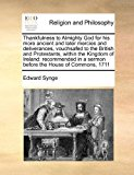 Portada de THANKFULNESS TO ALMIGHTY GOD FOR HIS MORE ANCIENT AND LATER MERCIES AND DELIVERANCES, VOUCHSAFED TO THE BRITISH AND PROTESTANTS, WITHIN THE KINGDOM OF ... A SERMON BEFORE THE HOUSE OF COMMONS, 1711 BY EDWARD SYNGE (2010-09-13)