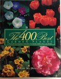 Portada de THE 400 BEST GARDEN PLANTS: A PRACTICAL: ENCYCLODPEDIA OF ANNUALS, PERENNIALS, BULBS, TREES AND SHRUBS BY MCDONALD, ELVIN (1995) HARDCOVER