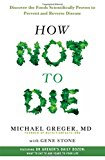 Portada de HOW NOT TO DIE: DISCOVER THE FOODS SCIENTIFICALLY PROVEN TO PREVENT AND REVERSE DISEASE