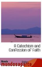 Portada de A CATECHISM AND CONFESSION OF FAITH
