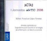 Portada de I JORNADAS ID+TIC 2008 GRUPO DE INNOVACIÓN DOCENTE EN TECNOLOGÍAS DE LA INFORMACIÓN Y TELECOMUNICACIONES